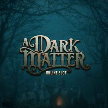 Microgaming new slot: A Dark Matter