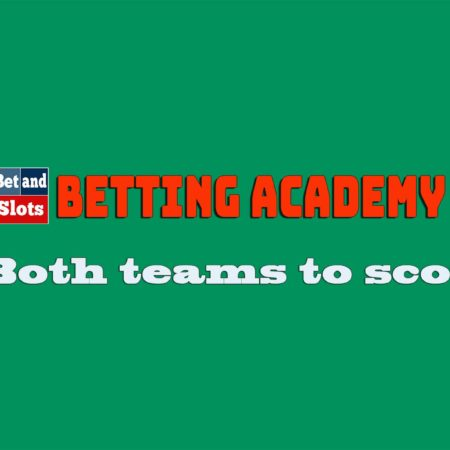 Both teams to score – BTTS tips – what does it mean
