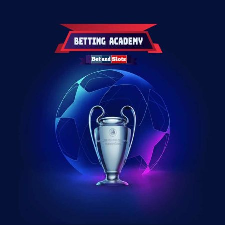 Champions league betting strategy and tips