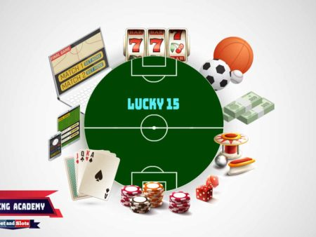 Lucky 15 Bet Explained – What is a Lucky 15