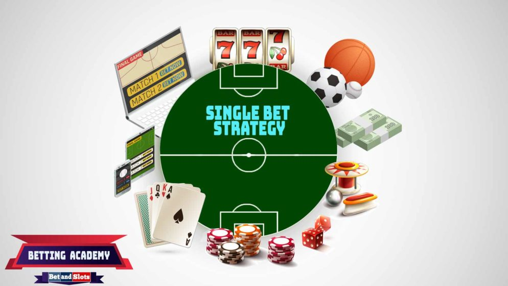 Single bet strategy (and tips for a winning bet)