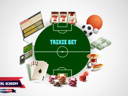 Trixie Bet Explained – What Is A Trixie Bet and how to win?