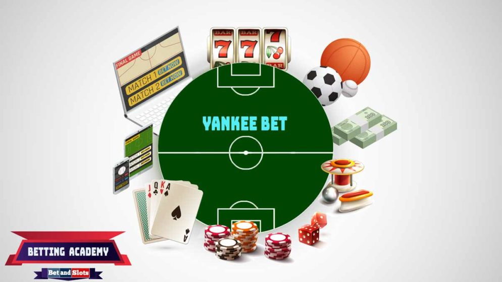 Yankee Bet Explained – What Is A Yankee Bet?